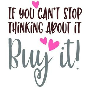 🛍 If you can't stop thinking about it, buy it! 🛍